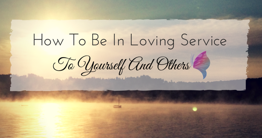 how-to-be-in-loving-service-to-yourself