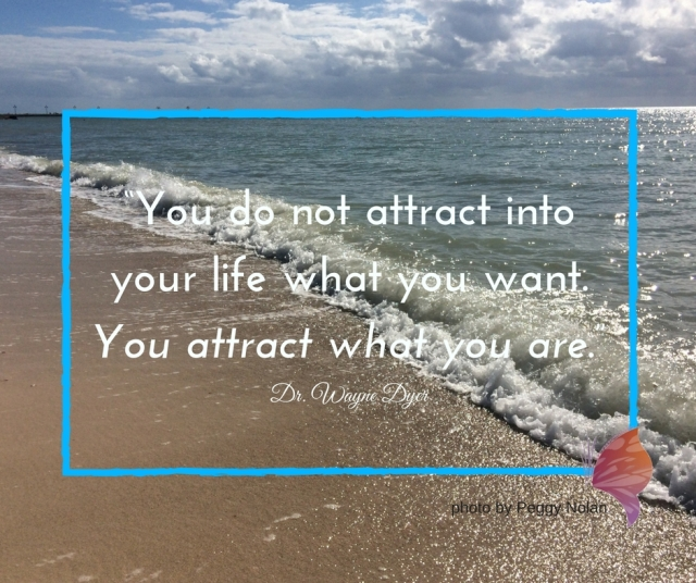 you-do-not-attract-into-your-life-what-you-want-you-attract-what-you-are